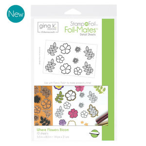 Where Flowers Bloom - StampnFoil Foil-Mates Gina K Designs